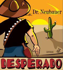 Dr Neubauer Desperado